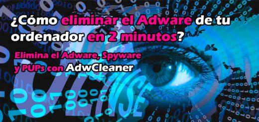 Eliminar Adware y Spyware con Malwarebytes AdwCleaner